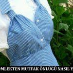 Eski Gömlekten Mutfak Önlüğü Nasıl Yapılır