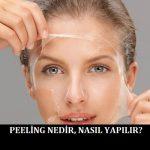 Peeling Nedir, Nasıl Yapılır