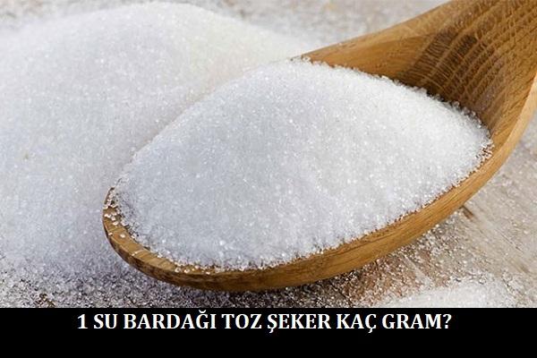 1 Su Bardağı Toz Şeker Kaç Gram
