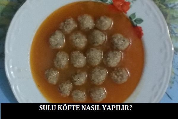 Sulu Köfte Nasıl Yapılır