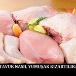 Tavuk Nasıl Yumuşak Kızartılır