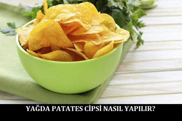 Yağda Patates Cipsi Nasıl Yapılır