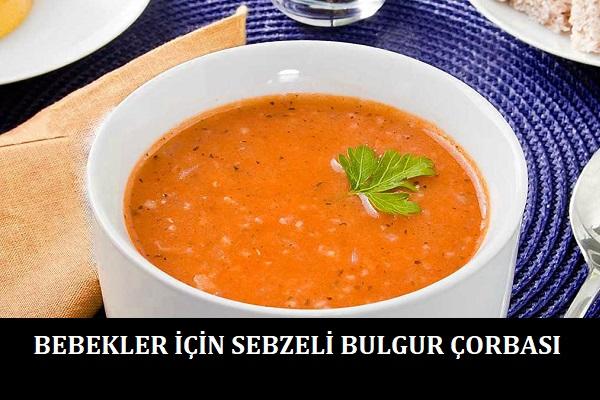 Bebekler için Bulgurlu Sebze Çorbası