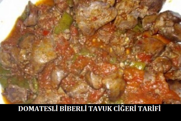 Domatesli Biberli Tavuk Ciğeri Tarifi