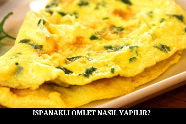 Ispanaklı Omlet Nasıl Yapılır?
