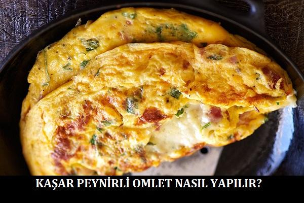 Kaşar Peynirli Omlet Nasıl Yapılır?
