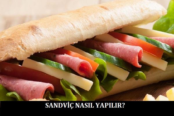Sandviç Nasıl Yapılır