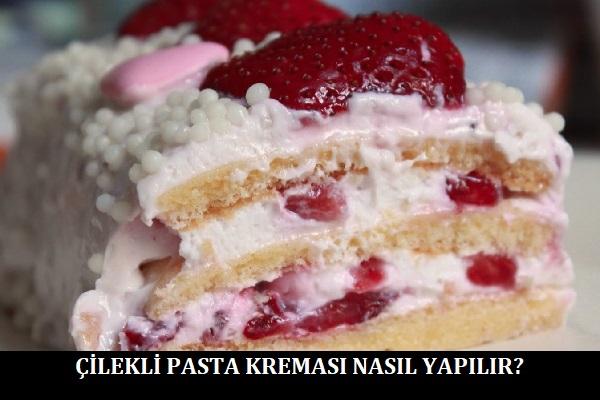 Çilekli Pasta Kreması Nasıl Yapılır