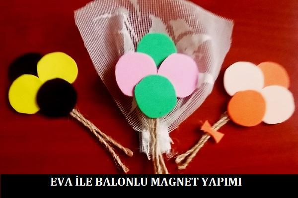 Eva ile Balonlu Magnet Yapımı