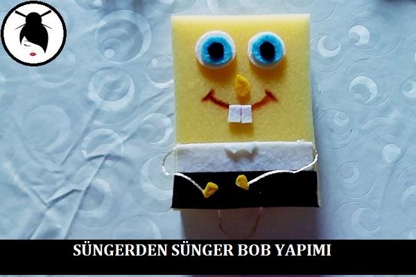Süngerden Sünger Bob Yapımı