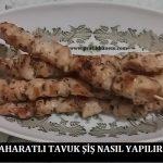 Baharatlı Tavuk Şiş Nasıl Yapılır