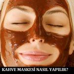 Kahve Maskesi Nasıl Yapılır