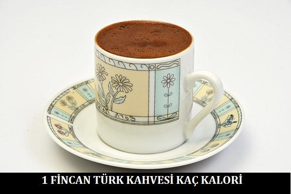 1 Fincan Türk Kahvesi Kaç Kalori