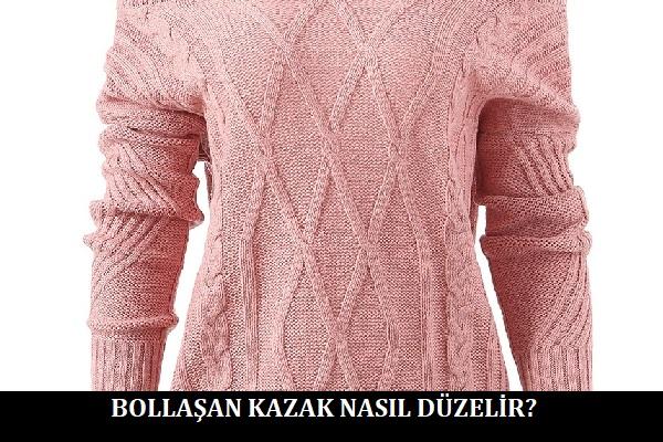 Bollaşan Kazak Nasıl Düzelir