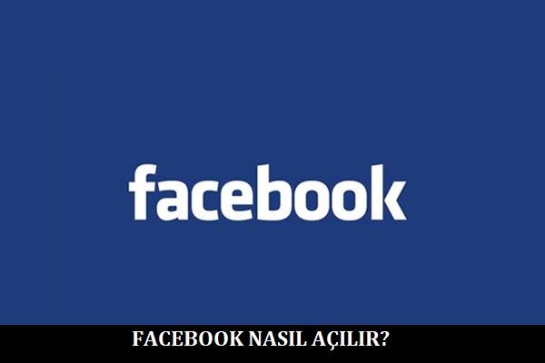 Facebook Nasıl Açılır
