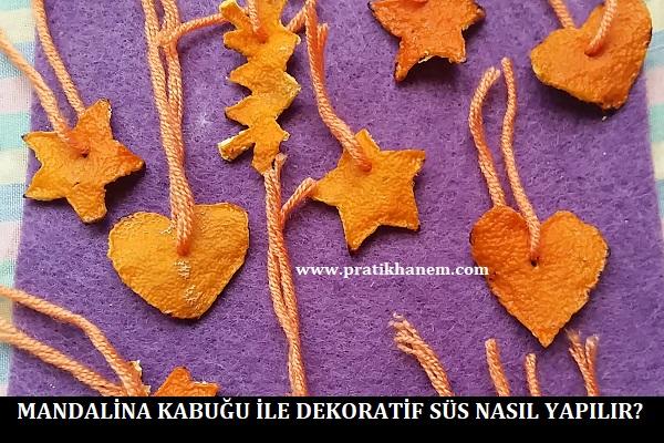 Mandalina Kabuğu ile Dekoratif Süs Nasıl Yapılır