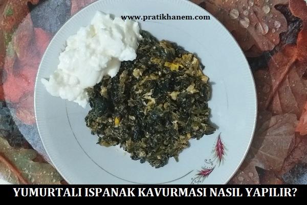 Yumurtalı Ispanak Kavurması Nasıl Yapılır