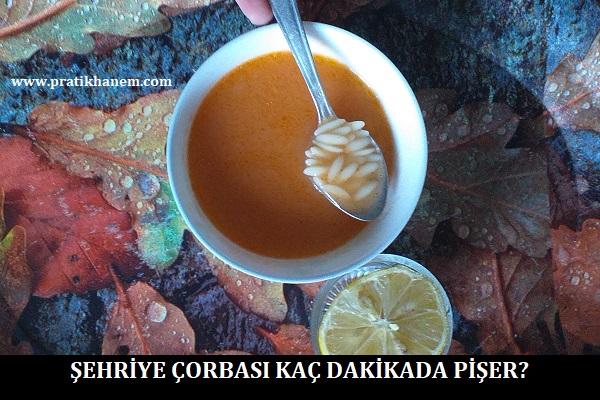 Şehriye Çorbası Kaç Dakikada Pişer