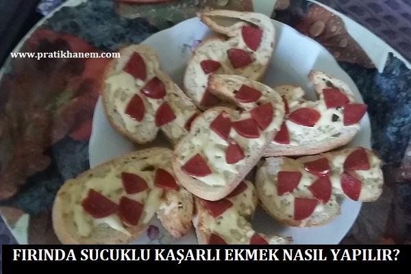 Fırında Sucuklu Kaşarlı Ekmek Nasıl Yapılır