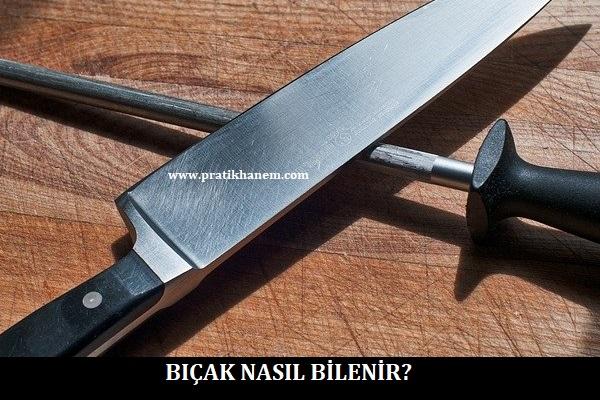 Bıçak Nasıl Bilenir