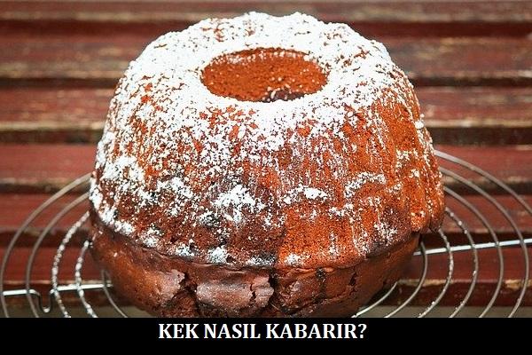 Kek Nasıl Kabarır