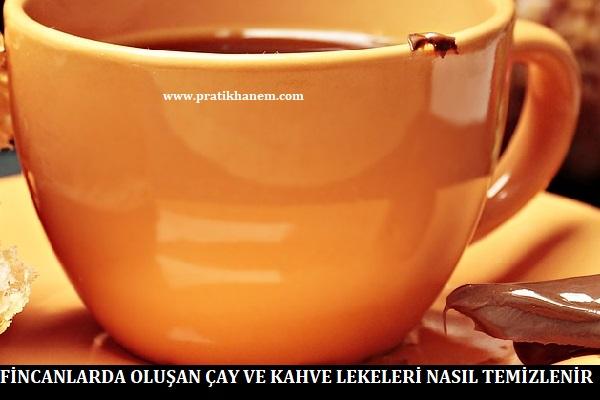 Fincanlarda Oluşan Çay ve Kahve Lekeleri Nasıl Temizlenir?