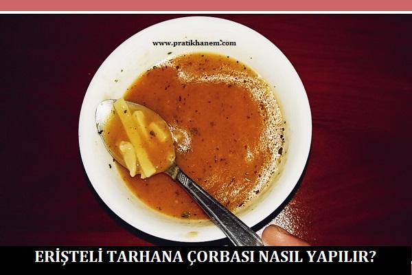 Erişteli Tarhana Çorbası Nasıl Yapılır