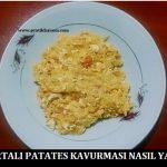 Yumurtalı Patates Kavurması Nasıl Yapılır