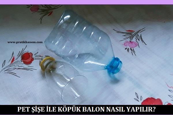 Pet Şişe ile Köpük Balon Nasıl Yapılır