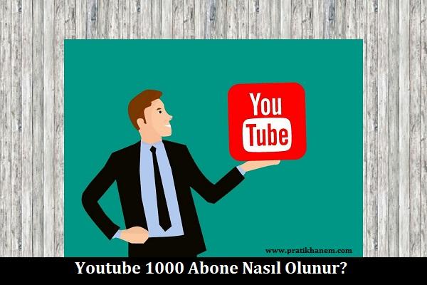 Youtube 1000 Abone Nasıl Olunur