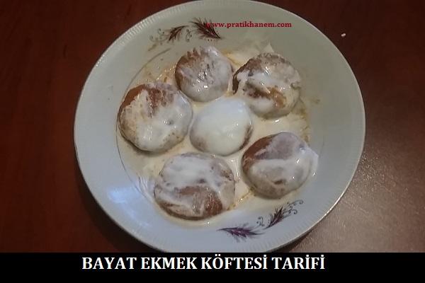 Bayat Ekmek Köftesi Tarifi