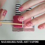 Nazarlıklı Nail Art Yapımı