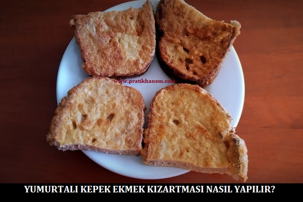 Yumurtalı Kepek Ekmek Kızartması Nasıl Yapılır