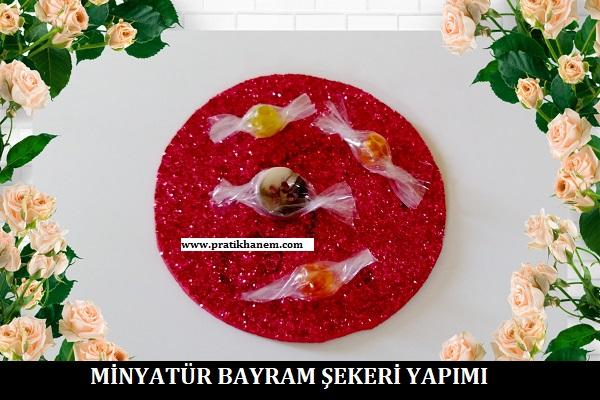 Minyatür Bayram Şekeri Yapımı