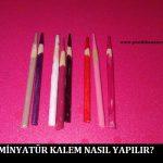 Minyatür Kalem Nasıl Yapılır