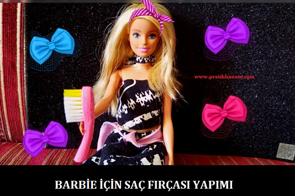 Barbie için Saç Fırçası Yapımı