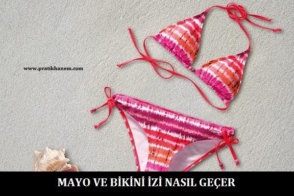 Mayo-ve-Bikini-Izi-Nasil-Gecer