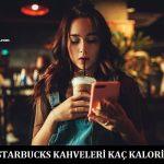 Starbucks Kahveleri Kaç Kalori